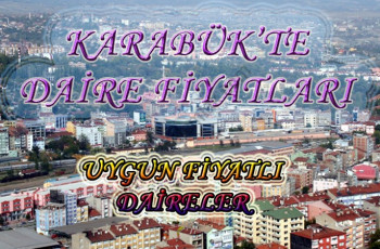 Karabük'te Uygun Fiyatlı Daire Fırsatları