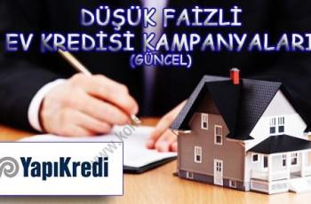 Yapı Kredi Düşük Faizli Ev Kredisi Kampanyaları (Güncel)