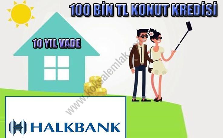 Halkbank 100.000 TL Düşük Faizli Konut Kredisi