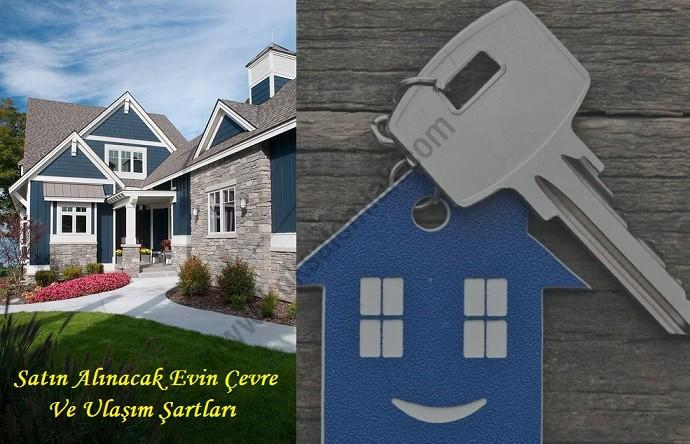 Satın Alınacak Evin Çevre Ve Ulaşım Şartlarına Dikkat Edin