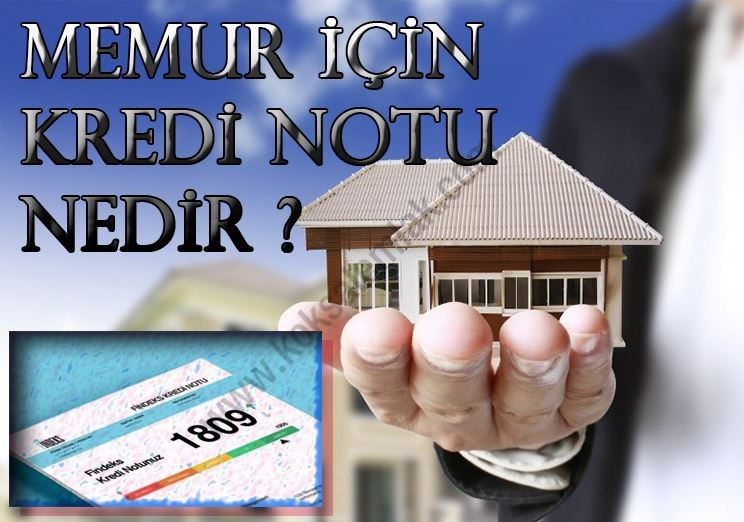 Memurlar İçin Kredi Notu Nedir?