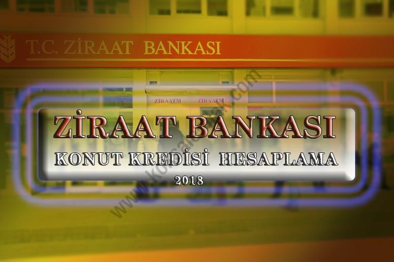 Ziraat Bankası Konut Kredisi Hesaplama 2018 (Temmuz – Ağustos)